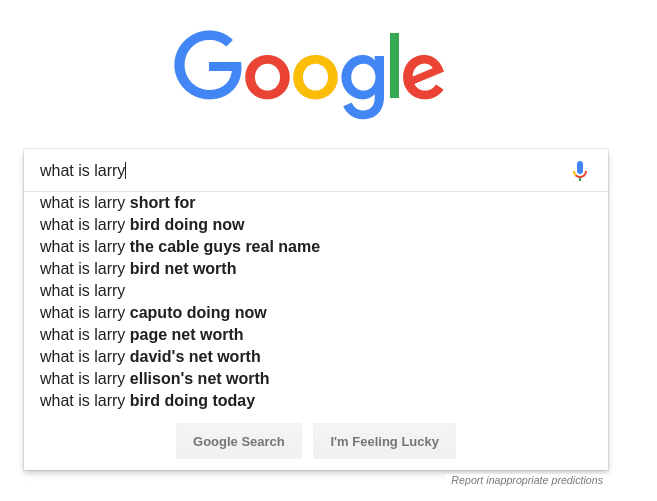 "According to Google Autocomplete, a lot of people have questions about the famous celebrity ""Larry."""
